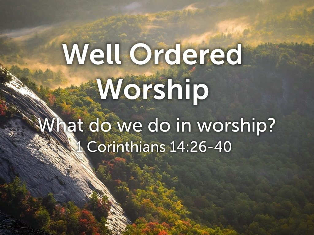 Well Ordered Worship